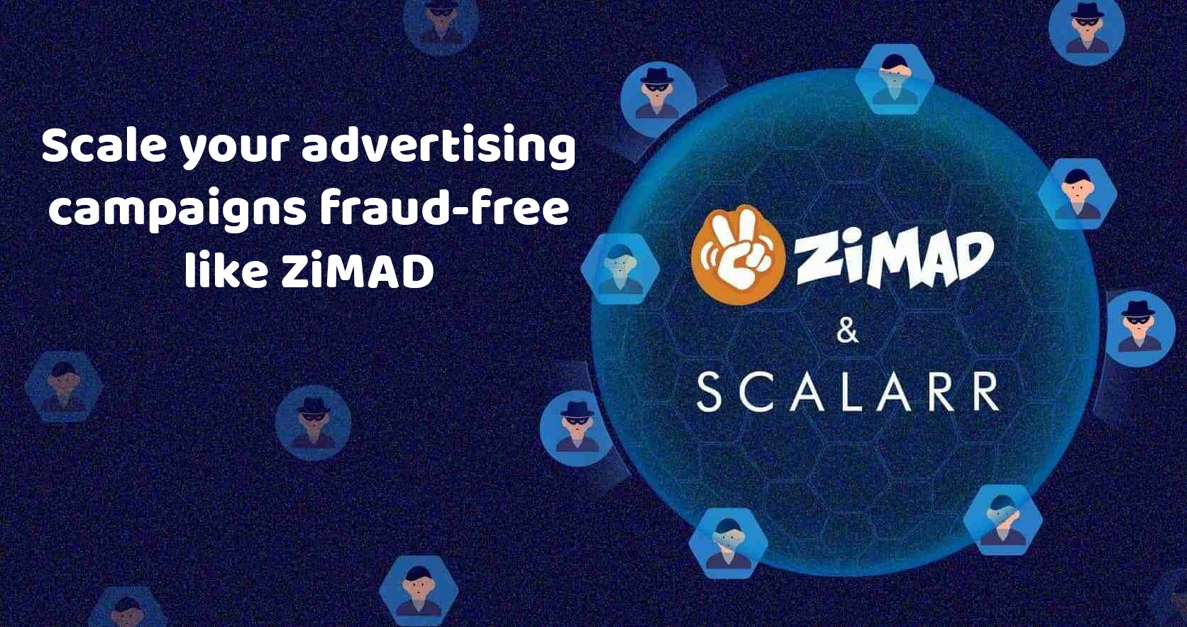 Scale your advertising campaigns fraud-free like ZIMAD